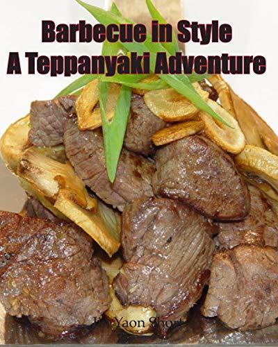 Barbecue in Style A Teppanyaki Adventure: Teppanyaki