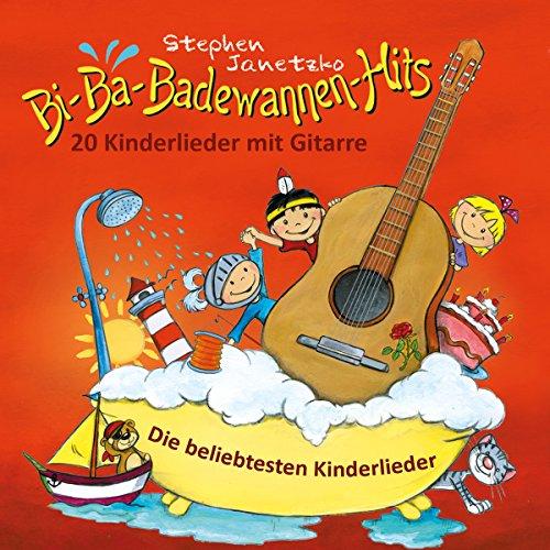 Bi-Ba-Badewannen-Hits - 20 Kinderlieder mit Gitarre
